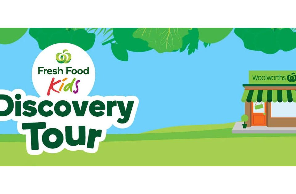 Woolworths Fresh Food Kids Discovery Tours